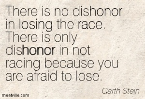 Quotation-Garth-Stein-losing-race-honor-inspiration-Meetville-Quotes-147535